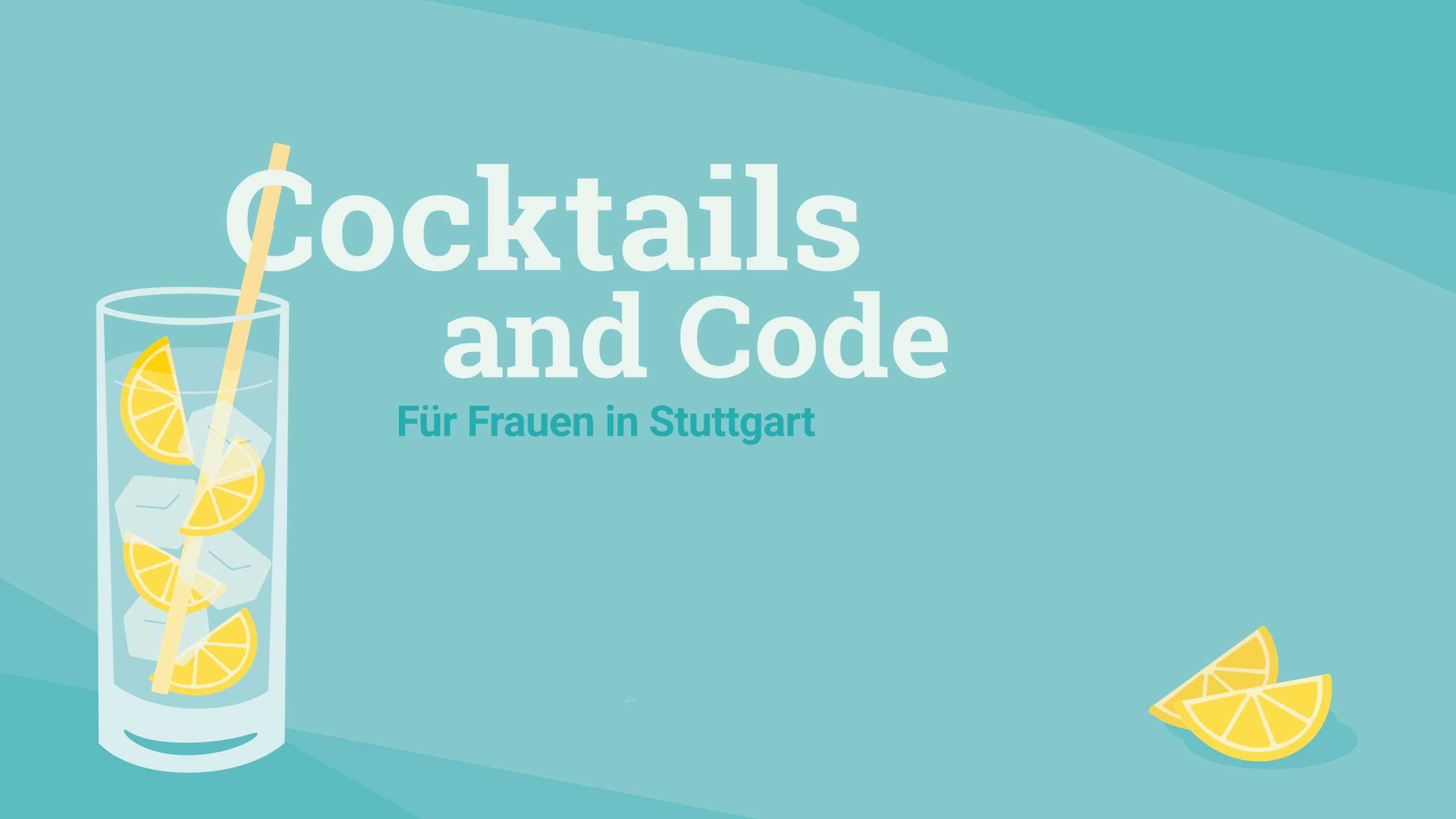 Cocktails & Code 2020 - Cocktails & Code für Frauen in der IT in Stuttgart / copy Ready to Code e.V.