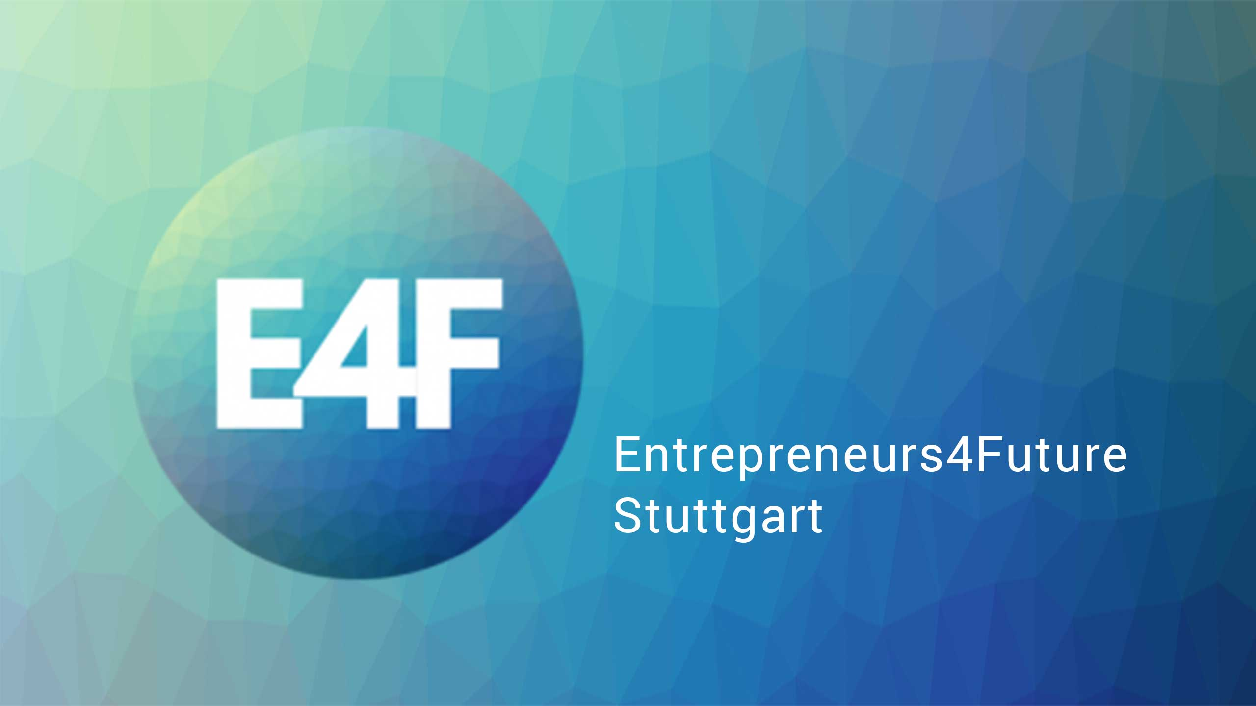 Entrepreneurs For Future Stuttgart / copy Entrepreneurs For Future Stuttgart / E4F Stuttgart